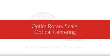 Rotary Optical Centering from the Optira by Celera Motion